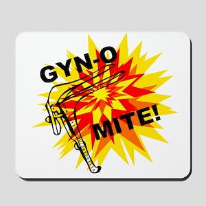 GYN-O MITE! Mousepad
