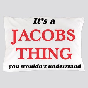 It's a Jacobs thing, you wouldn&#3 Pillow Case