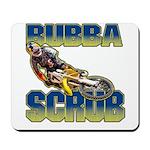 Bubba Scrub Mousepad