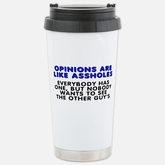 Opinions are like - Stainless Steel Travel Mug