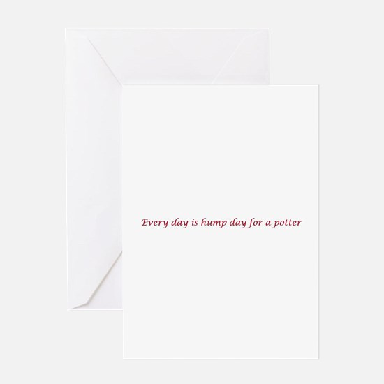 Every day is hump day for a potter Greeting Card