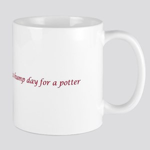 Every day is hump day for a potter Mug