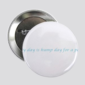 "Every day is hump day for a potter 2.25"" Button"