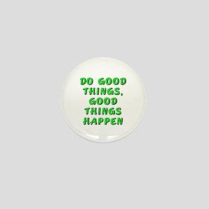 Do good things - Mini Button
