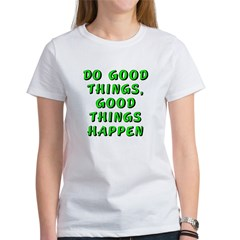 Do good things - Women's T-Shirt