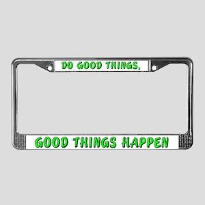 Do good things - License Plate Frame