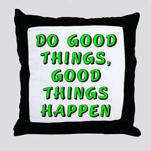 Do good things - Throw Pillow