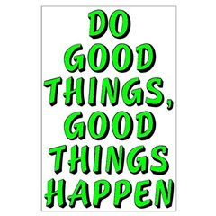 Do good things - Posters