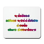 Rainbow PREVENT NOISE POLLUTION Mousepad