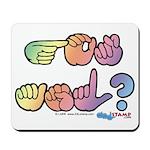 Pastel GOT ASL? Mousepad