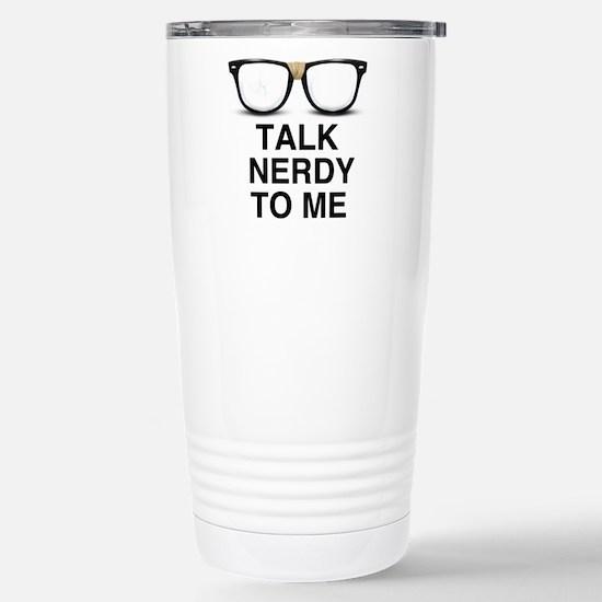 Talk Nerdy to Me. Travel Mug