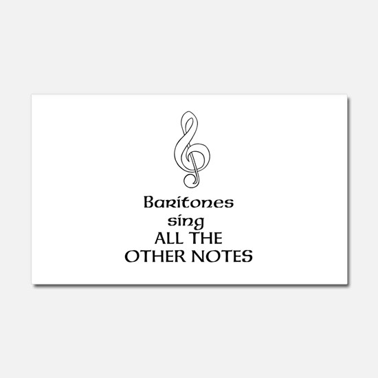 Baritones sing ALL THE OTHER NOTES Car Magnet 20 x