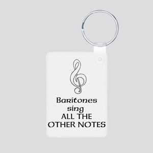 Baritones sing ALL THE OTHER NOTES Keychains