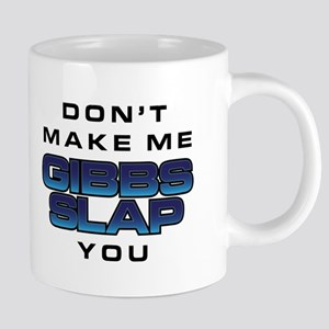 Don't Make Me Gibbs Slap Yo 20 oz Ceramic Mega Mug