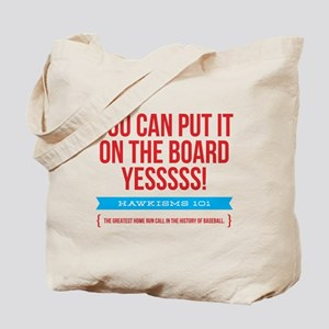 You Can Put It On The Board Tote Bag