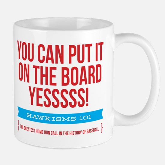 You Can Put It On The Board Mug