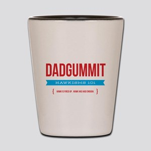 Dadgummit Shot Glass