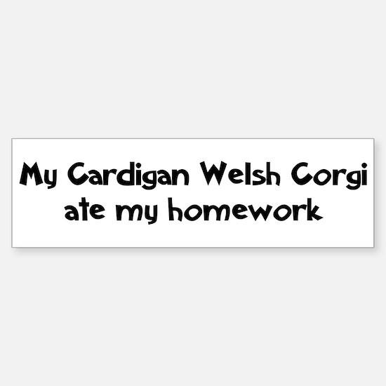 Cardigan Welsh Corgi ate my h Bumper Bumper Bumper Sticker