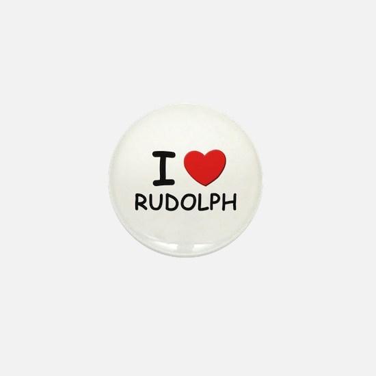 I love rudolph Mini Button