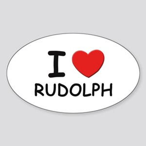 I love rudolph Oval Sticker