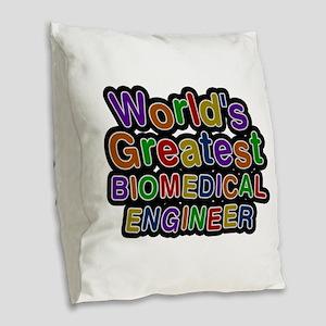 World's Greatest BIOMEDICAL ENGINEER Burlap Throw