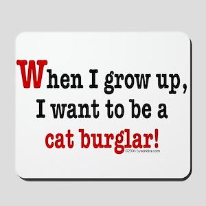 ... a cat burglar Mousepad
