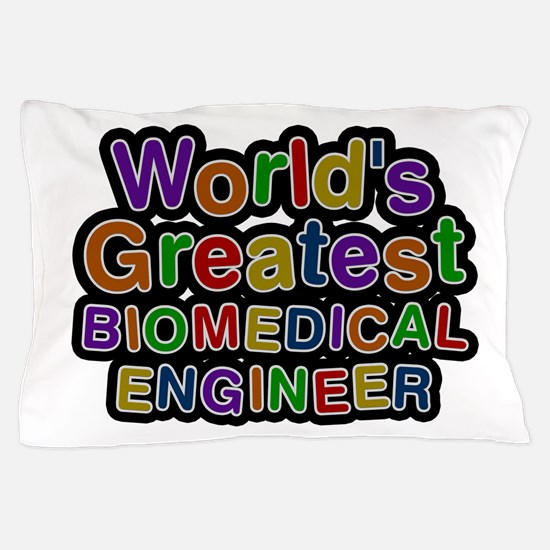 World's Greatest BIOMEDICAL ENGINEER Pillow Case