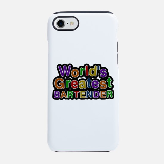 World's Greatest BARTENDER iPhone 7 Tough Case