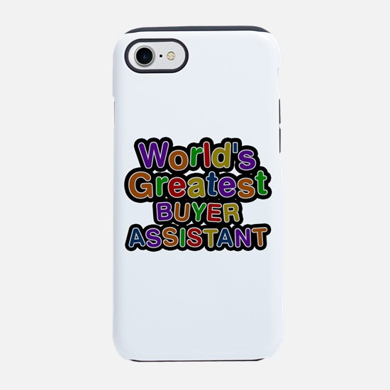 World's Greatest BUYER ASSISTANT iPhone 7 Tough Ca