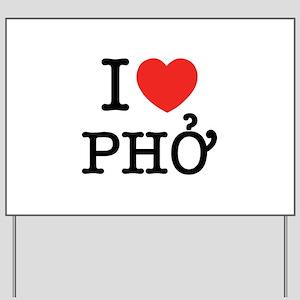 I Love (Heart) Pho Yard Sign