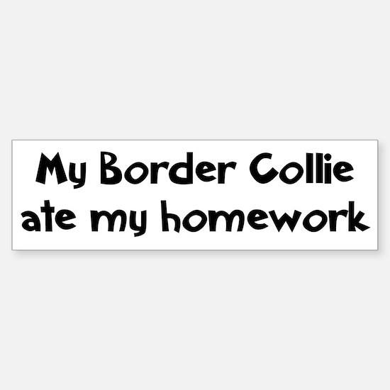 Border Collie ate my homework Bumper Bumper Bumper Sticker