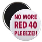 No More Red 40 Magnet