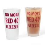 No More Red 40 Drinking Glass