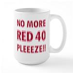 No More Red 40 Large Mug