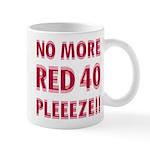 No More Red 40 Mug