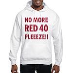 No More Red 40 Hooded Sweatshirt