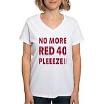 No More Red 40 Women's V-Neck T-Shirt