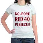No More Red 40 Jr. Ringer T-Shirt