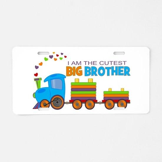 I am the Cutest Big Brother - Train Aluminum Licen