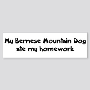 Bernese Mountain Dog ate my h Bumper Sticker