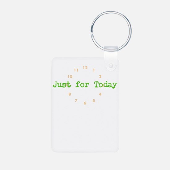 Just for today Keychains
