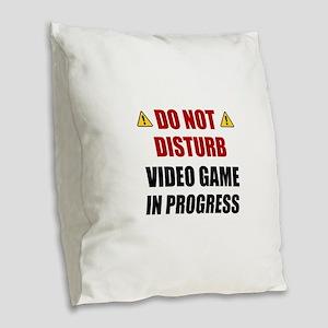 Do Not Disturb Video Game Burlap Throw Pillow