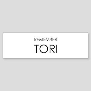 Remember Tori Bumper Sticker