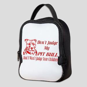 DONT JUDGE MY PIT BULL Neoprene Lunch Bag
