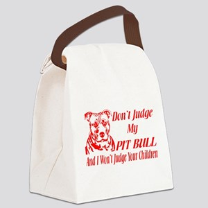 DONT JUDGE MY PIT BULL Canvas Lunch Bag
