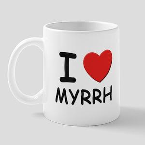 I love myrrh Mug