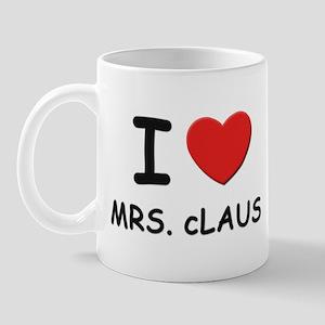 I love mrs. Claus Mug