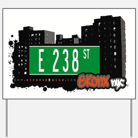 E 238 St Yard Sign