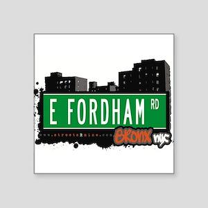 """E Fordham Rd Square Sticker 3"""" x 3"""""""