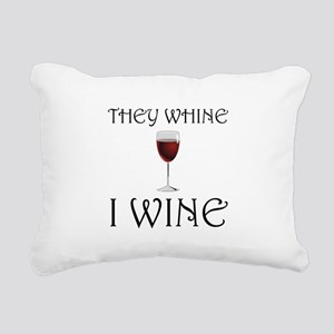 They Whine I Wine Rectangular Canvas Pillow